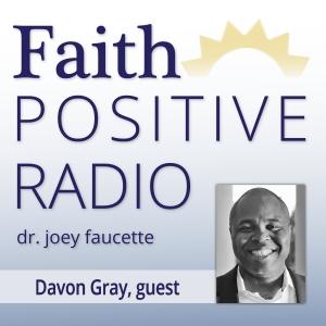 Faith Positive Radio: Davon Gray