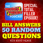 Artwork for WTP 181  - Special Filler: Bill Answers 50 Questions