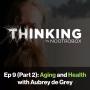 Artwork for Aging and Health ft. Aubrey de Grey || Episode 9 (Pt. 2)