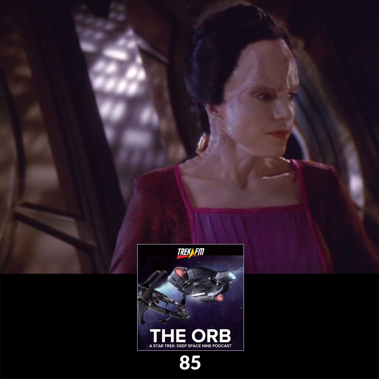 The Orb 85: Dukat's Little Secret