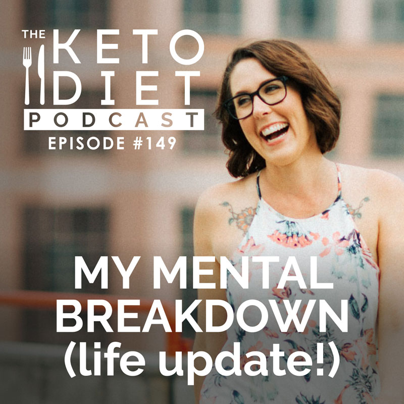 #149 My Mental Breakdown (life update!)