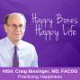 Artwork for Ep 54- Dr. Craig Bissinger- Practicing Happiness
