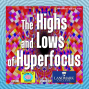 Artwork for The Highs and Lows of Hyperfocus with How to ADHD and Landmark College