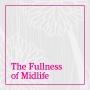 Artwork for The Fullness of Midlife - Karen Giblin - 2017