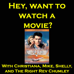 Hey, want to watch a Movie? #2: Top Gun