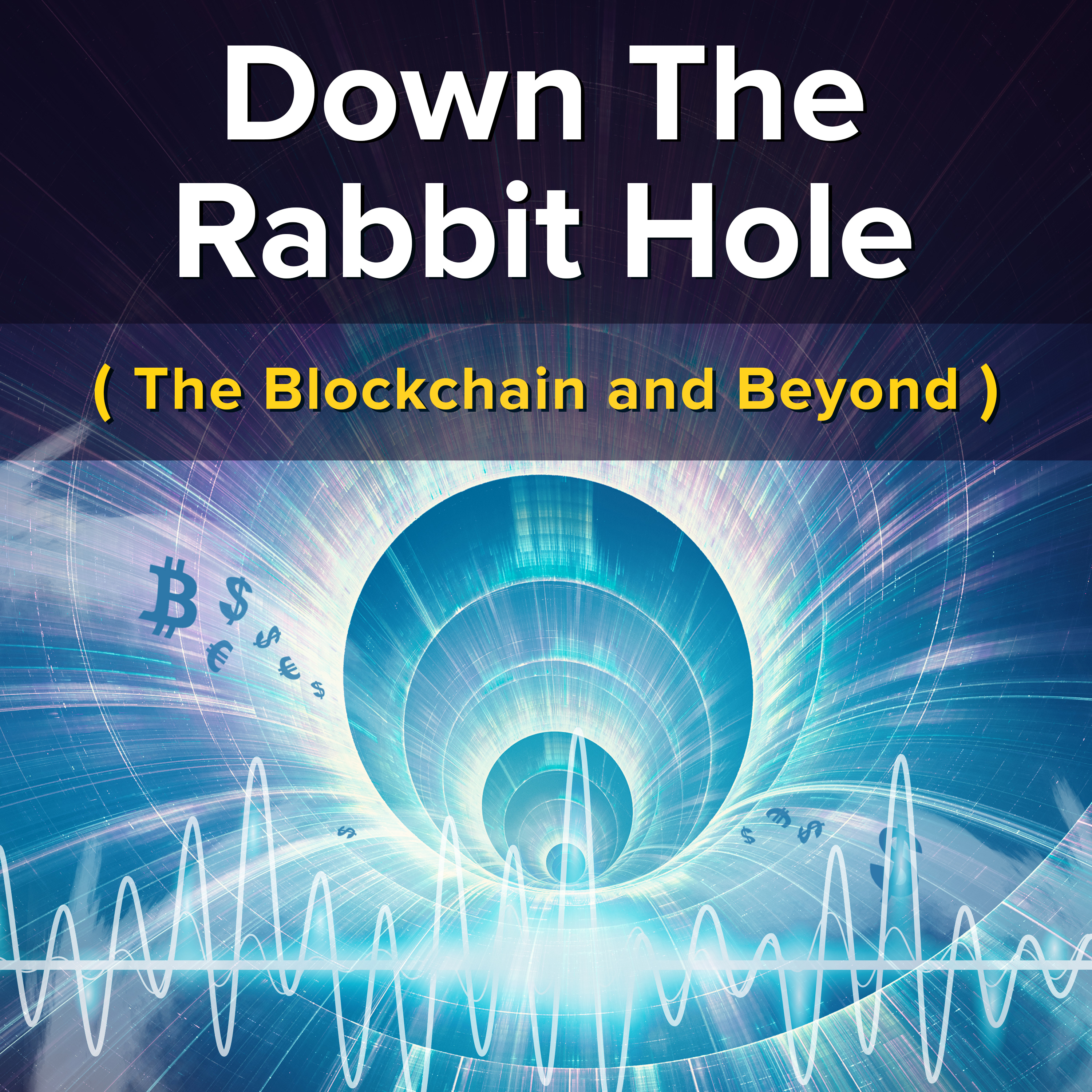 The Blockchain and Beyond : Down The Rabbit Hole show art