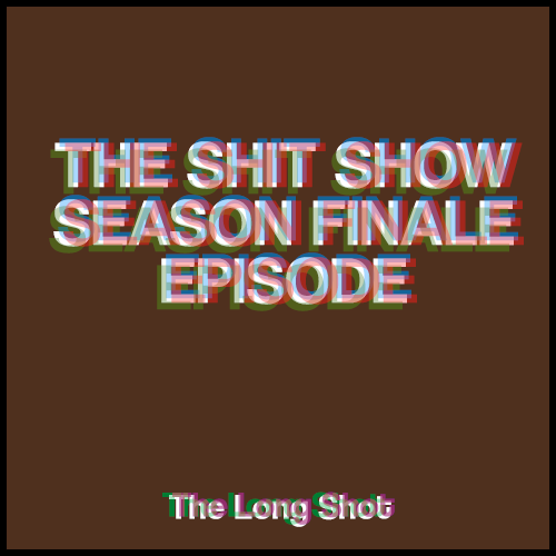 Episode #921: The Shit Show Season Finale Episode featuring Joe Wagner