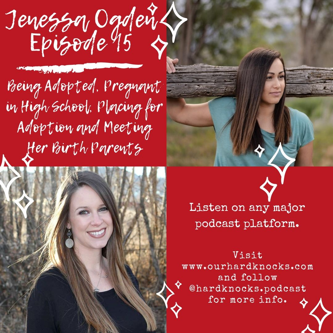 Episode 15: Jenessa Ogden, Part 1 - Being Adopted, Pregnant in High School, Placing for Adoption and Meeting Her Birth Parents