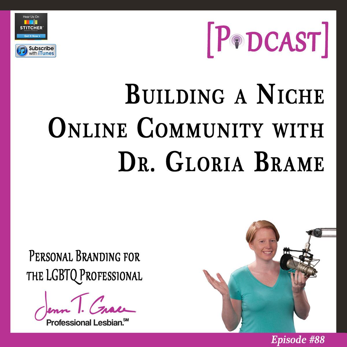 Personal Branding for the LGBTQ Professional - #88: Building a Niche Online Community with Dr. Gloria Brame