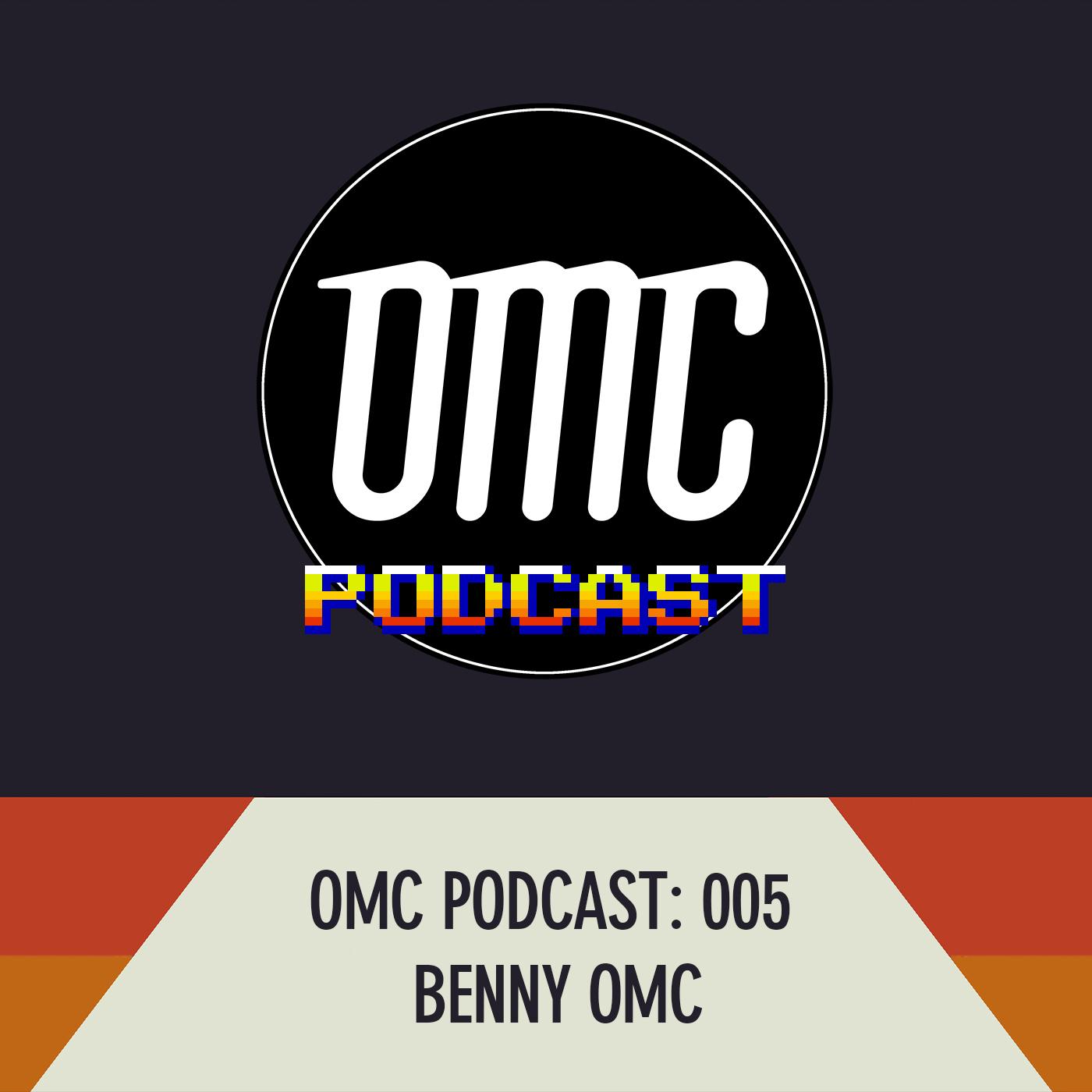 OMC Podcast 005: Benny OMC show art