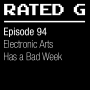 Artwork for Episode 94 - Electronic Arts Has a Bad Week