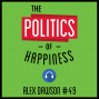 Artwork for 49: The Politics of Happiness – Alex Dawson
