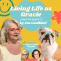 Artwork for Living Life as Gracie by Jen Lindblad