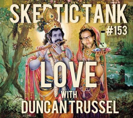 #153: Love (@DuncanTrussell)