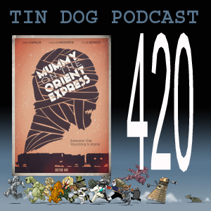 TDP 420: Mummy on the Orient Express