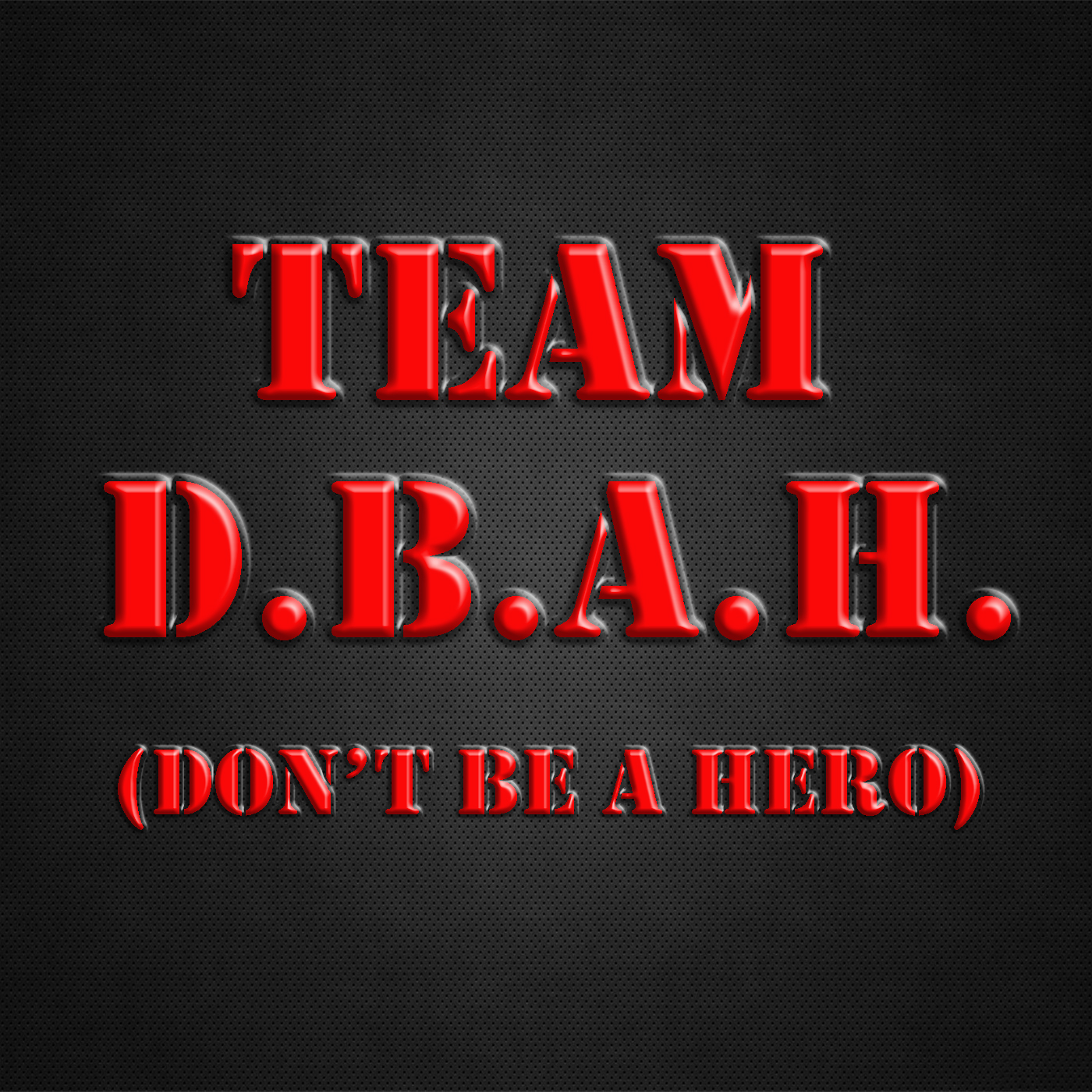 Artwork for The Official Team D.B.A.H. Podcast #13