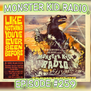 Monster Kid Radio #259 - Gorgo and Tony Wendel