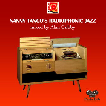 Nanny Tango's Radiophonic Jazz - Mixed by Alan Gubby