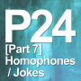 Artwork for P24 [Part 7] Homophones / Jokes (Vocab Builder, Spelling, Pronunciation)