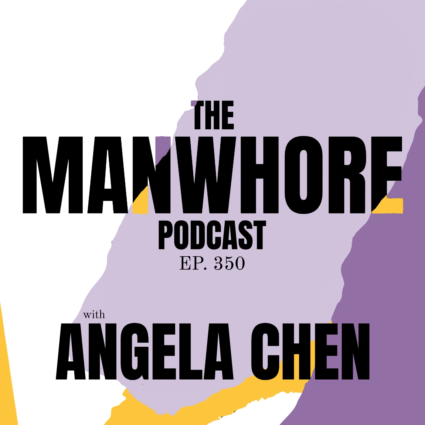 The Manwhore Podcast: A Sex-Positive Quest - Ep. 350: Why are you so obsessed with asexual people's sex lives? (Angela Chen)