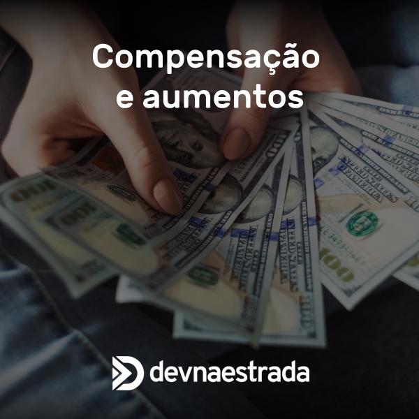Compensação e Aumentos