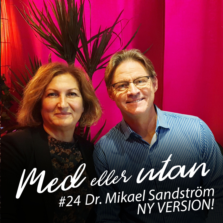 24. Dr Mikael Sandström - Ny version!