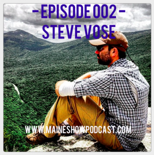 Episode 002 - Steve Vose, the Rabid Outdoorsman