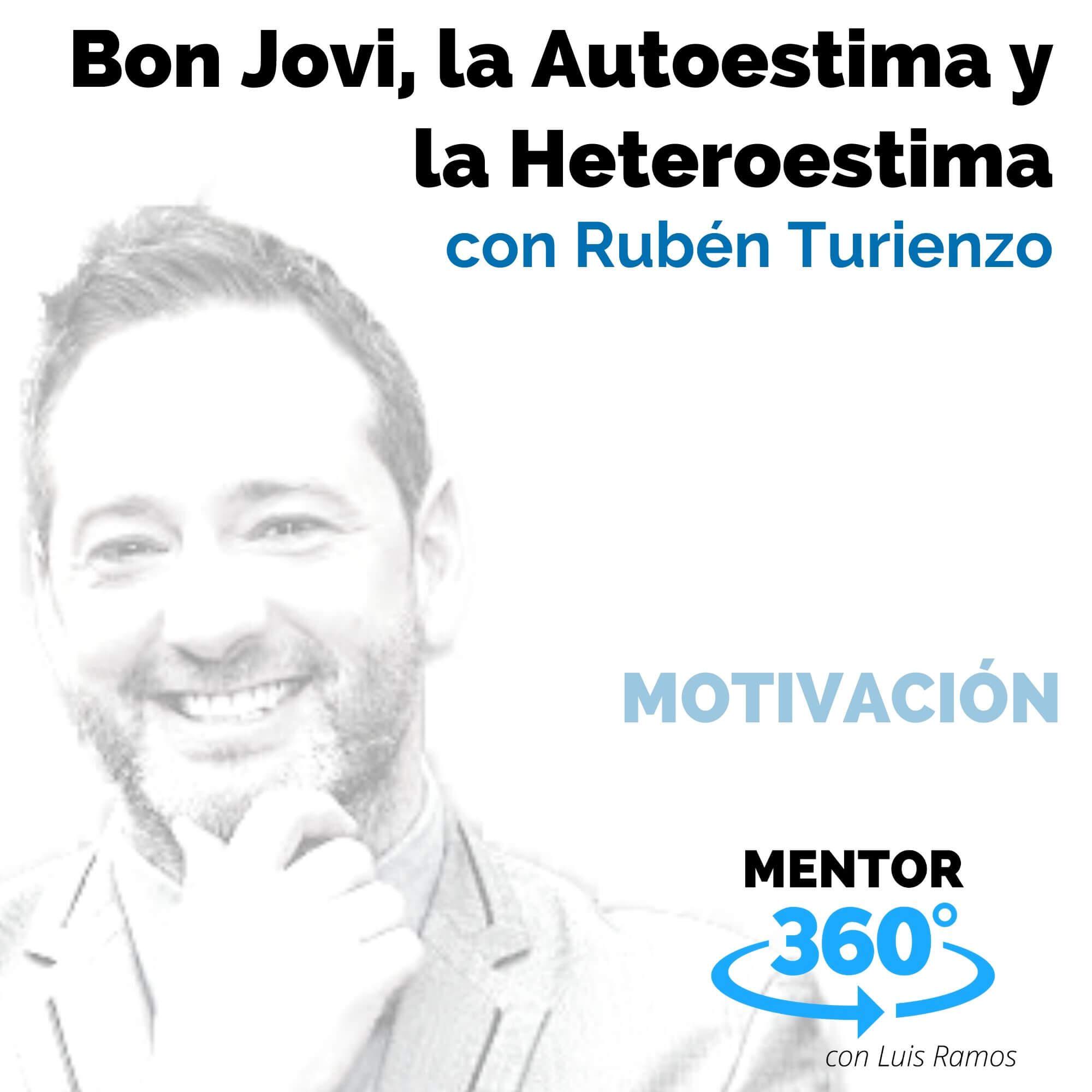 Bon Jovi, la Autoestima y la Heteroestima, con Rubén Turienzo - MENTOR360