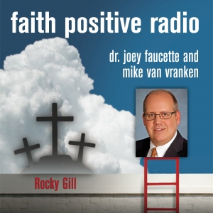 Faith Positive Radio: Rocky Gill