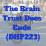 Artwork for The Brain Trust Does Endo (DHP223)