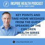 Artwork for Key Points and Take Home Messages From The Guest Speakers Of The Children's Health Series - Dr. Jason Loken : IHP10