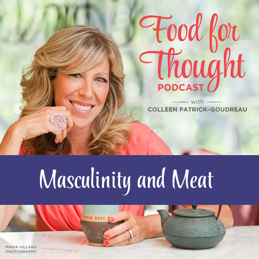 "Masculinity and Meat: Re-Defining What Makes a ""Real Man"""