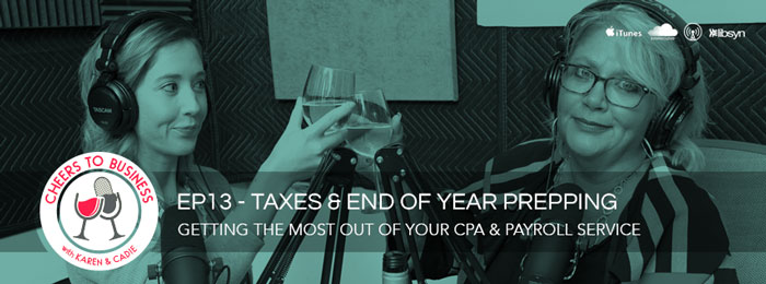 Cheers To Business | Podcast | Ep13 | Taxes and EOY Prep