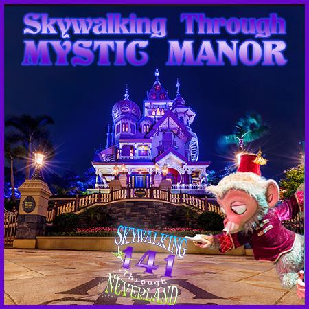 141: Skywalking Through MYSTIC MANOR