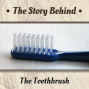 Artwork for The Toothbrush |  The Nacirema Weird Habit that Took a While To Catch On (TSB093)