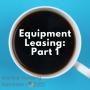 Artwork for Startup Funding Espresso -- Equipment Leasing: Part 1