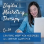 Artwork for Ep 39 | Crafting your Key Messages with Christy Lawrence