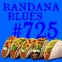 Artwork for Bandana Blues #725 - ...with a Twist of Tex-Mex