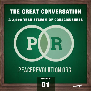 Peace Revolution episode 001: The Great Conversation