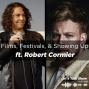 Artwork for Films, Festivals, and Showing Up ft. Robert Cormier, Actor, Programmer at Pendance Film Festival