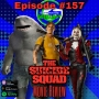 Artwork for Ep #157: The Suicide Squad Movie Review!