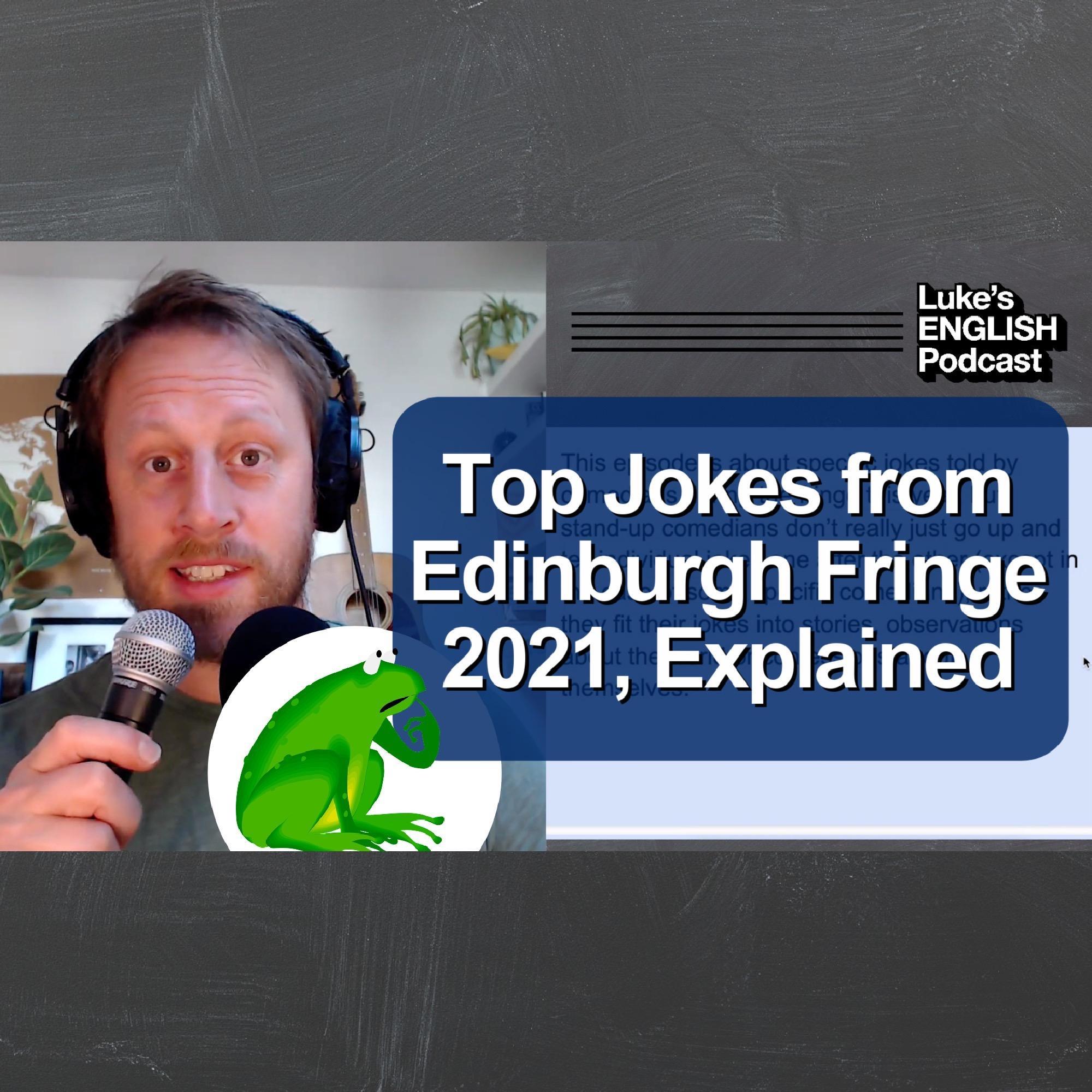 741. Top Jokes from Edinburgh Fringe 2021, Explained