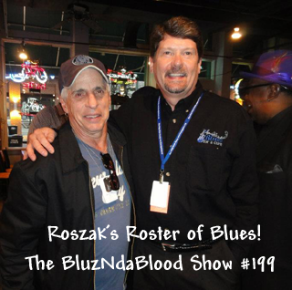 The BluzNdaBlood Show #199, Roszak's Roster of Blues!