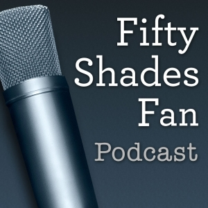 Fifty Shades Fan Podcast