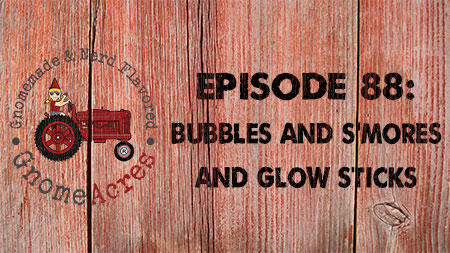 Artwork for Ep 88: Bubbles and S'mores and Glow Sticks