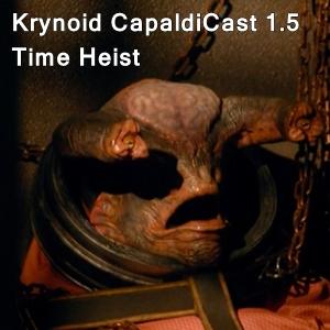 CapaldiCast 1.5 Time Heist