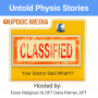 Artwork for Untold Physio Stories 141 - Your Doctor Said WHAT?!?!