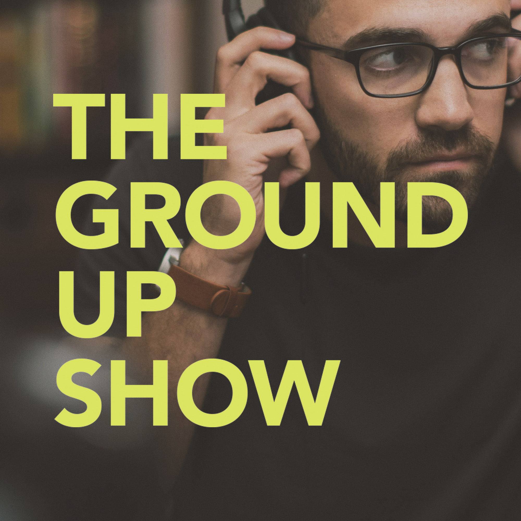 The Ground Up Show show art