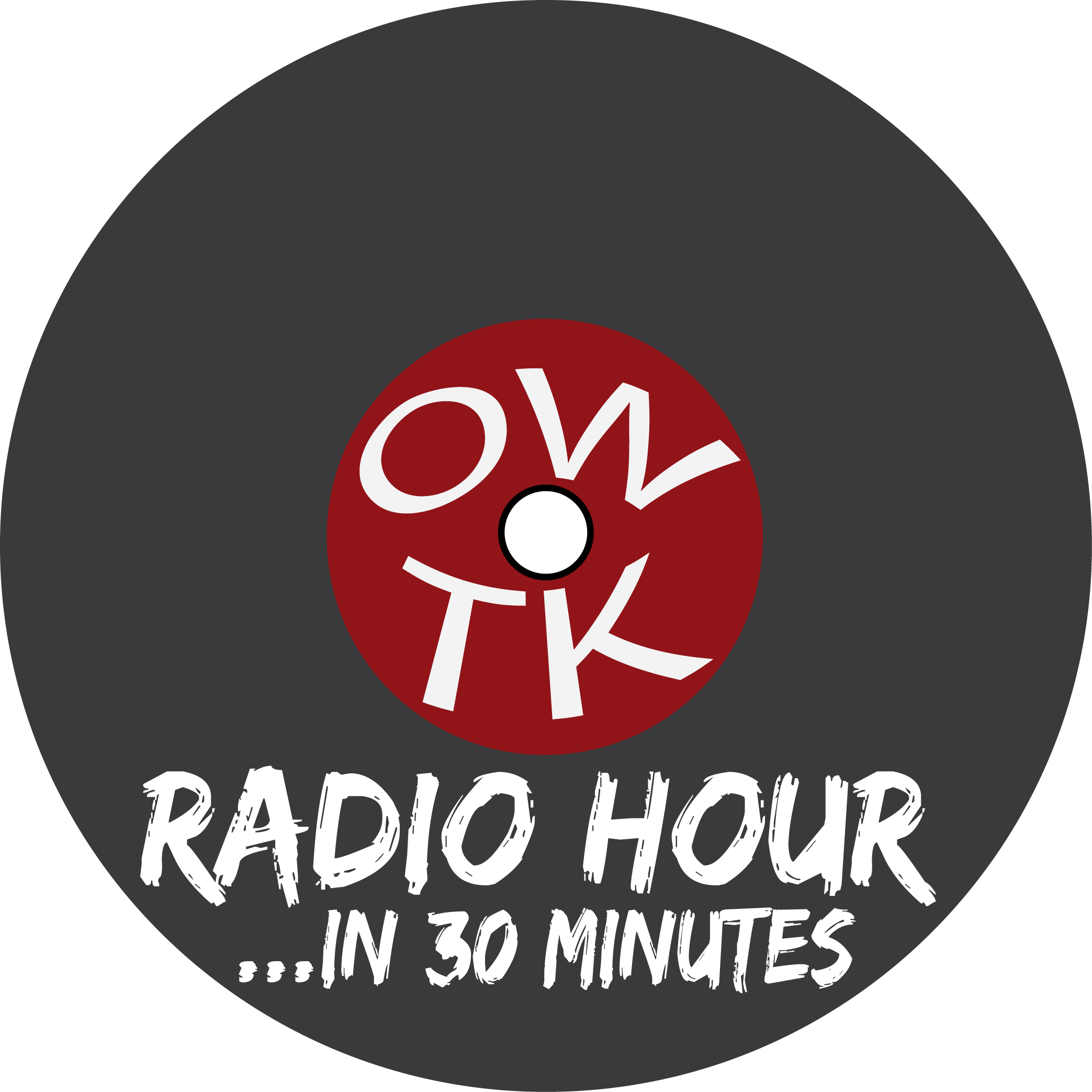 The OWTK Radio Hour...in 30 Minutes - Episode #1