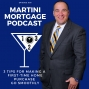 Artwork for  3 Tips for making a First-Time Home Purchase go Smoothy |Martini Mortgage Podcast | 005